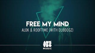 Alok, Rooftime, Dubdogz - Fŗee My Mind