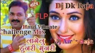 Dj DK RAJA STYLE.. l Lagelu Hunri Munri l Vibrate Mix l Hard Bass l DJ Amir Raja