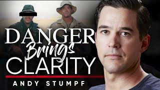 ANDY STUMPF - DANGER BRINGS CLARITY: How To Conquer Your Fears & Thrive In High-Risk Situations