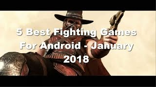 5 Best Fighting Games For Android - January 2018