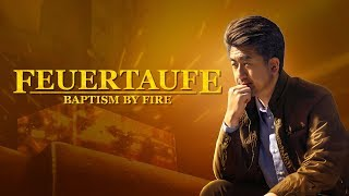 Christlicher Film Trailer | Feuertaufe | Der einzige Weg des Eintritts ins Himmelreich
