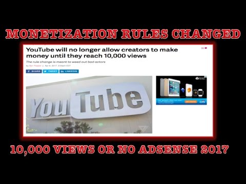 YouTube AdSense Monetization Rules Changed 2017: 10,000 Views and Channel Review ✅