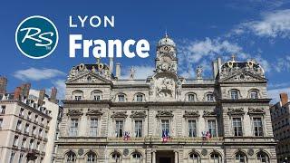 Lyon, France: City Of Capitals - Rick Steves' Europe Travel Guide - Travel Bite