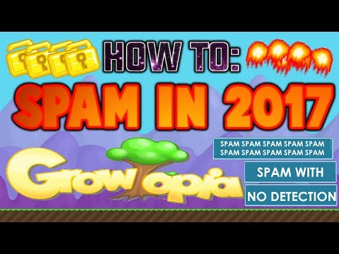 Growtopia | HOW TO SPAM?? ALL VERSIONS NO DETECTION!!