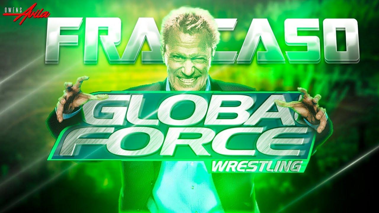 El FRACASO de Global Force Wrestling