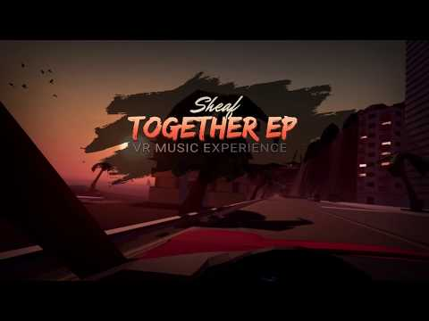 Sheaf - Together EP: VR Music Experience (Trailer)