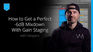 How to Get a Perfect -6 dB Mixdown With Gain Staging