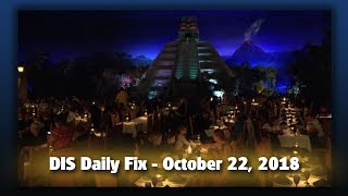DIS Daily Fix | Your Disney News for 10/22/18