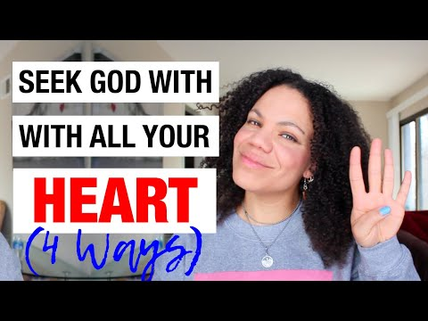 HOW TO SEEK GOD WITH ALL YOUR HEART (4 WAYS)