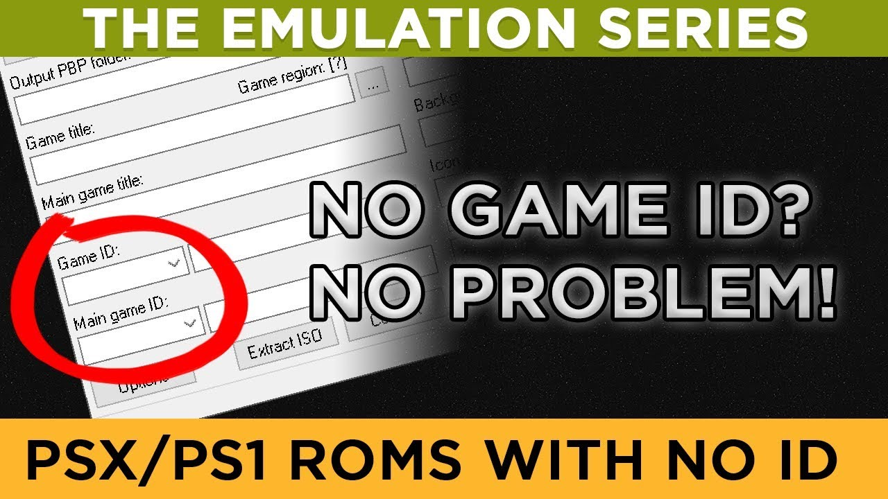What do to when PSX/PS1 ROMS have no GAME ID [The Emulation Series]