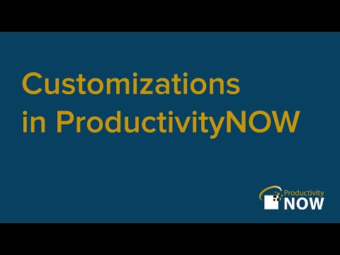 Customizations in ProductivityNOW