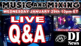Music and Mixing e51 L VE QandA w DJ Michael Joseph on DJNTV Version 2