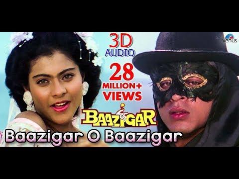 3D Baazigar O Baazigar-HD VIDEO SONG | Shahrukh Khan & Kajol | Baazigar |