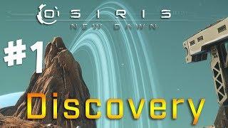 Osiris: New Dawn - DISCOVERY! #1