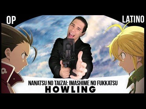 Nanatsu no Taizai Season 2 Opening - Howling (Español Latino)