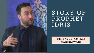 Sayed Ammar Nakshawani - Lessons from the Story of Famous Prophets Idris