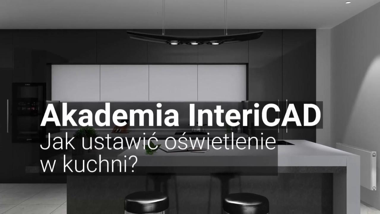 Akademia Intericad Jak Ustawić Oświetlenie W Kuchni