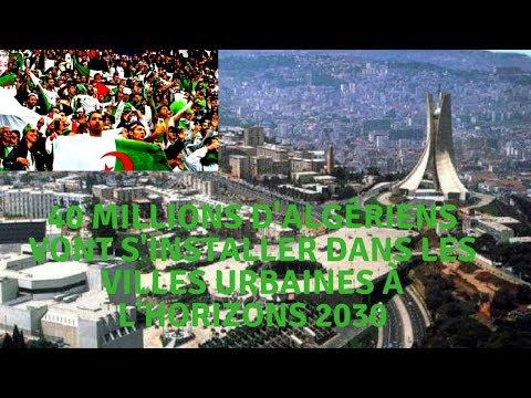 Algérie 2030 : 40 millions d'Algériens vont s'installer dans les villes urbaines à l'horizons 2030