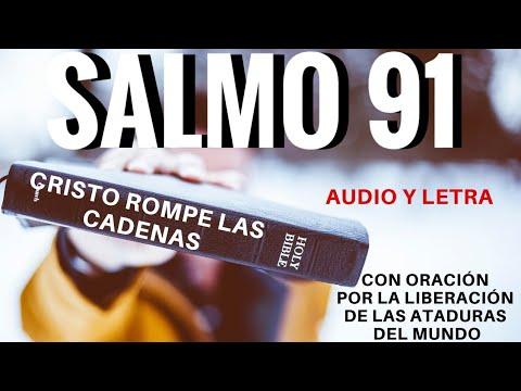 salmo-91-con-oraciÓn-por-la-liberaciÓn-de-las-ataduras-del-mundo