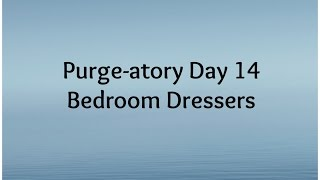 Purge-atory Day 14: Bedroom Dresser