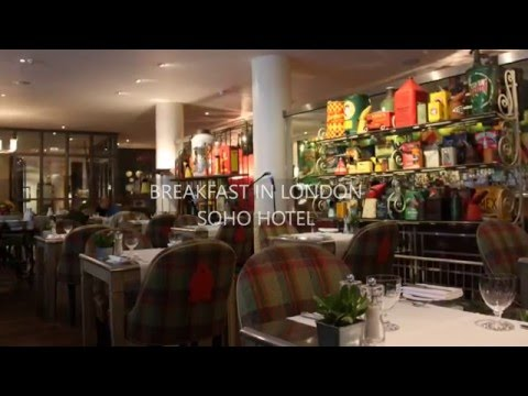 Soho Hotel - Refuel Restaurant - Breakfast In London