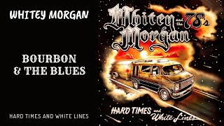 Whitey Morgan - Bourbon N Blues