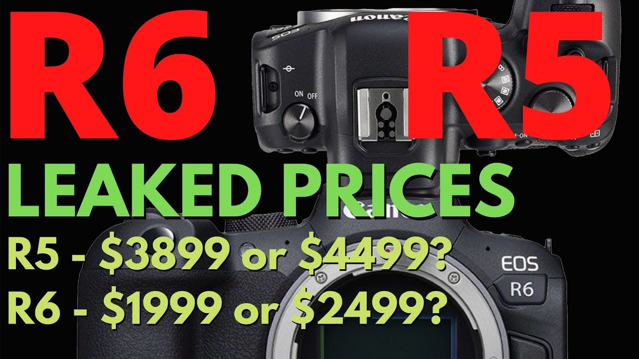 Canon R5 & R6 Prices Leaked - Confirmed!