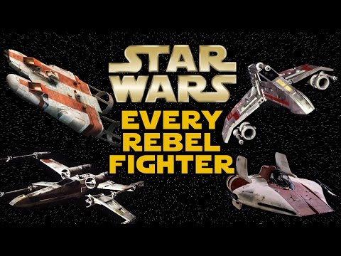 All Rebel Starfighters and Wing Ships - Star Wars Explained