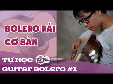 Tự học Bolero #1 | Hướng dẫn cách chơi điệu BOLERO CƠ BẢN | Thuận Guitar
