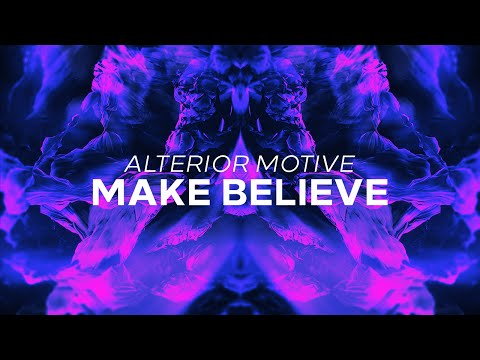 Alterior Motive - Make Believe