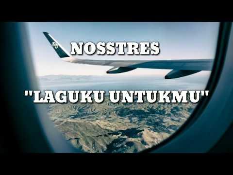 Nosstres - Laguku Untukmu (Unofficial Lyrics).