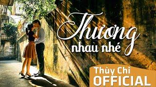 Thương Nhau Nhé | Thùy Chi ft. Đức Phúc | Official MV Lyric