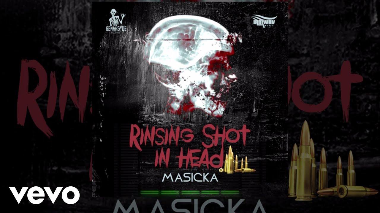 Masicka - Rinsing Shot in Head (Audio Video)