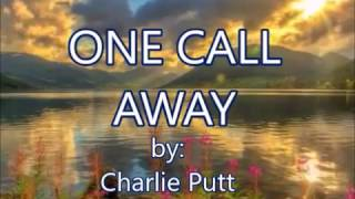 DOWNLOAD Charlie Putt One Phone Call Away Mp3 Download MP4