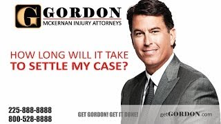 Louisiana Personal Injury Lawyer | How Long Will it Take to Settle my Case | Get Gordon