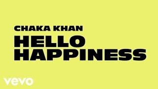 Chaka Khan - Hello Happiness (Official Audio)