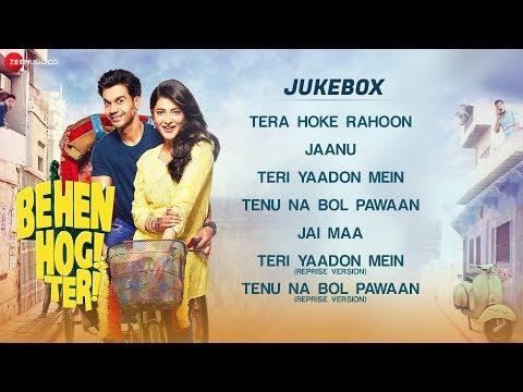 Behen Hogi Teri - Full Movie Audio Jukebox   Rajkummar Rao & Shruti Haasan
