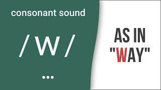 Consonant Sound / w / as in