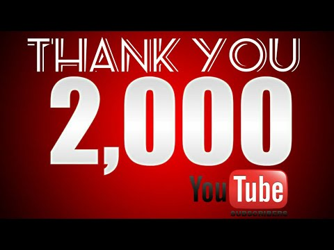 Thank you guys!!!! 2,000 Subscribers!!!!