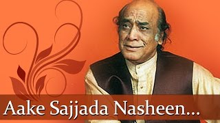 Mehdi Hassan Ghazals Best - Aake Sajjada Nasheen - Pakistani Ghazal Songs