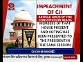 Know the process of impeachment of Chief Justice of India
