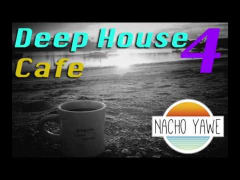 Deep House Cafe 4 by Nacho Yawe *beach sessions*