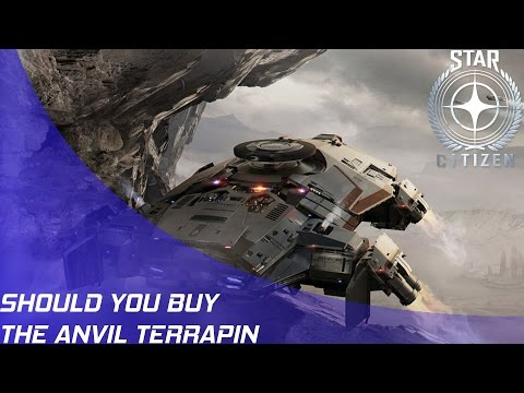 Star Citizen: Should You Buy The Anvil Terrapin?