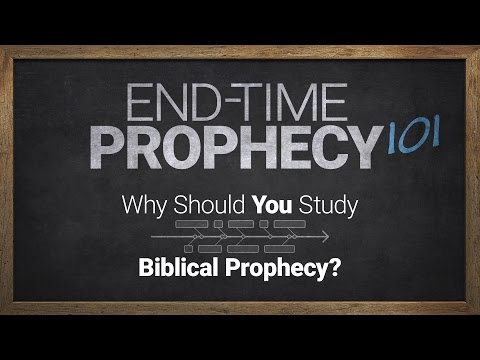 End-Time Prophecy 101: Why Should You Study Biblical Prophecy?