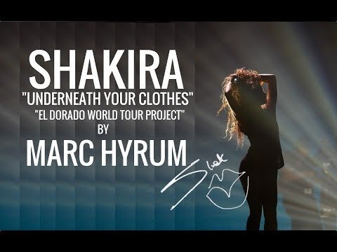 "Shakira ""Underneath Your Clothes"" El Dorado World Tour Project  DVD Restored"