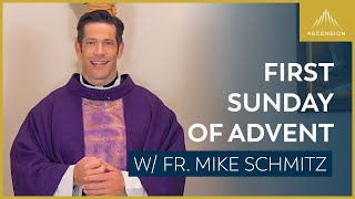 First Sunday of Advent – Mass with Fr. Mike Schmitz