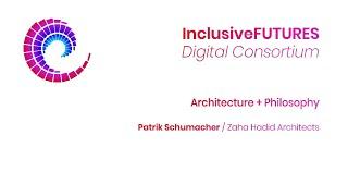 Digital Consortium - Architecture + Philosophy - Patrik Schumacher