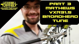 Mathews VXR 31.5 Broadhead Tune |Part 3| Pro Shop Bow Build Series
