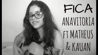 Baixar Fica - Anavitoria ft Matheus & Kauan (Cover Nathalia Françoely)