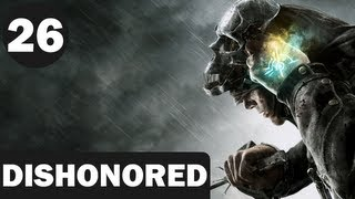 Dishonored - 26 - WE'VE ARRIVED! (At The Golden Cat)